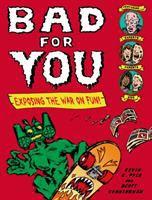 Cover image for Bad for you : exposing the war on fun!