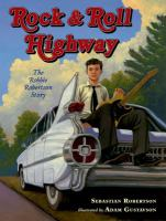 Cover image for Rock & roll highway : the Robbie Robertson story