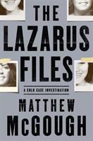 Cover image for The Lazarus files : a cold case investigation