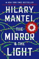 Cover image for The mirror & the light. bk. 3 : Thomas Cromwell series