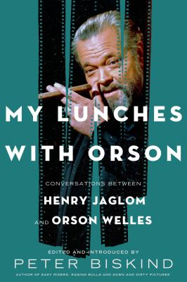 Cover image for My lunches with Orson : conversations between Henry Jaglom and Orson Welles