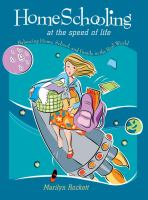 Cover image for Home schooling at the speed of life : balancing home, school, and family in the real world