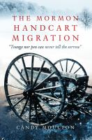 "Cover image for The Mormon handcart migration : ""tounge nor pen can never tell the sorrow"""
