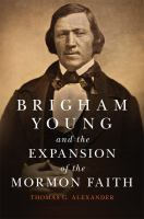 Cover image for Brigham Young and the expansion of the Mormon faith. bk. 31 : Oklahoma western biographies series
