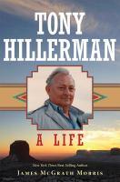 Imagen de portada para TONY HILLERMAN : a life