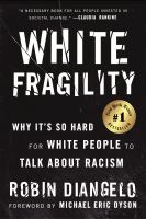 Cover image for White fragility : why it's so hard for White people to talk about racism