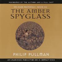 Imagen de portada para The amber spyglass. bk. 3 His dark materials series