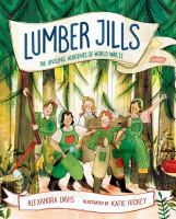 Cover image for Lumber Jills : the unsung heroines of World War II