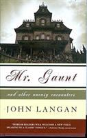 Cover image for Mr. Gaunt and other uneasy encounters
