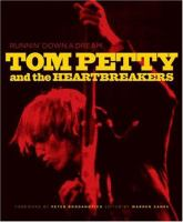 Cover image for Tom Petty and the Heartbreakers : runnin' down a dream
