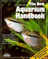 Cover image for The new aquarium handbook : everything about setting up and taking care of a freshwater aquarium