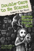 Cover image for Double-dare to be scared : another thirteen chilling tales