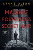 Cover image for Madame Fourcade's secret war : the daring young woman who led France's largest spy network against Hitler