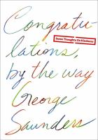 Cover image for Congratulations, by the way : some thoughts on kindness