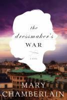 Cover image for The dressmaker's war A Novel.