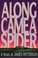 Cover image for Along came a spider. bk. 1 [large print] : Alex Cross series