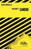 Cover image for Cliffs notes on Voltaire's Candide : notes, including introduction, summaries and commentaries, background on Candide, structure and style, satire and irony, questions, bibliography