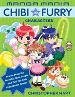 Cover image for Manga Mania Chibi and furry characters : how to draw the adorable mini-people and cool cat-girls of Japanese comics