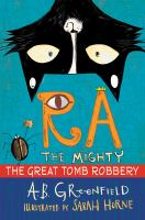 Cover image for The great tomb robbery. bk. 2 : Ra the Mighty series