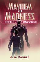 Imagen de portada para Mayhem and madness Chronicles of a Teenaged Supervillain.