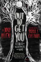 Cover image for OUT TO GET YOU : 13 tales of weirdness and woe