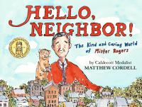 Imagen de portada para Hello neighbor! : the kind and caring world of Mister Rogers