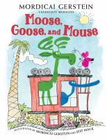 Cover image for Moose, goose, and mouse