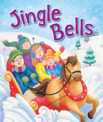 "Cover image for Jingle bells : [board book] based upon the song ""One horse open sleigh"""