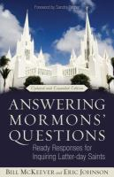 Cover image for Answering Mormons' questions : ready responses for inquiring Latter-day Saints