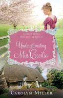 Imagen de portada para Underestimating miss cecilia Regency Brides: Daughters of Aynsley Series, Book 2.