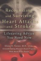 Cover image for Recognizing and surviving heart attacks and strokes : lifesaving advice you need now
