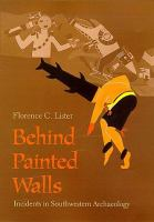 Cover image for Behind painted walls : incidents in Southwestern archaeology