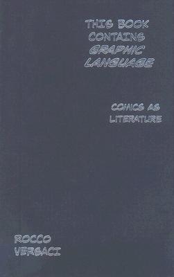 Imagen de portada para This book contains graphic language : comics as literature