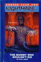 Cover image for The mummy who wouldn't die, #9 : Choose your own nightmare