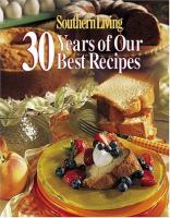 Imagen de portada para Southern living : 30 years of our best recipes