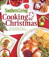 Cover image for Cooking for Christmas : favorite holiday recipes to share with family and friends
