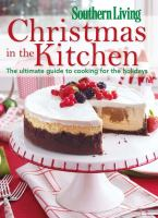 Cover image for Southern living Christmas in the kitchen : the ultimate guide to cooking for the holidays