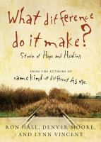 Cover image for What difference do it make? : stories of hope and healing