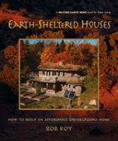 Cover image for Earth-sheltered houses : how to build an affordable underground home
