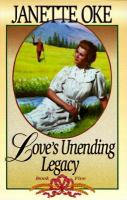 Cover image for Love's unending legacy.  bk. 5 : Love comes softly series