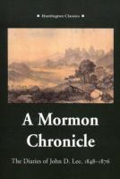 Cover image for A Mormon chronicle : the diaries of John D. Lee, 1848-1876