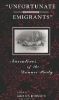 """Cover image for """"Unfortunate emigrants"""" : narratives of the Donner Party"""
