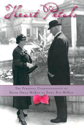 Cover image for Heart petals : the personal correspondence of David Oman McKay to Emma Ray McKay
