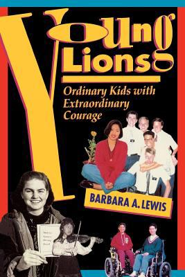 Cover image for Young lions : ordinary kids with extraordinary courage