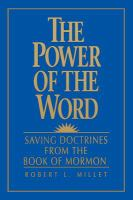Cover image for The power of the word : saving doctrines from the Book of Mormon