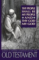 Cover image for Thy people shall be my people and thy God my God : the 22d annual Sidney B. Sperry Symposium.