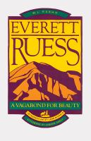 Cover image for Everett Ruess : A vagabond for beauty