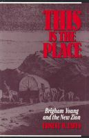 Cover image for This is the place : Brigham Young and the new Zion