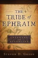 Cover image for The tribe of Ephraim : covenant and bloodline