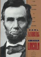 Cover image for Abraham Lincoln : the prairie years and the war years